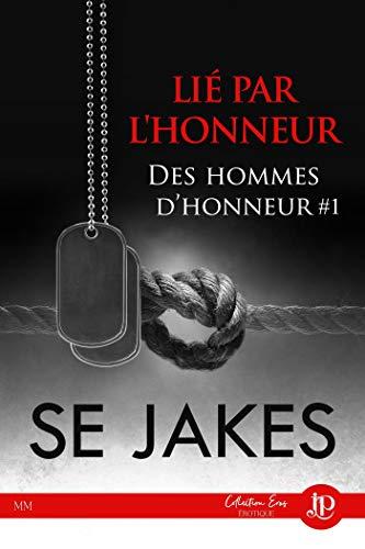 Lié par l'honneur: Des hommes d'honneur #1