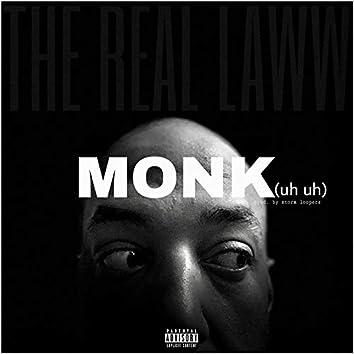 Monk (Uh Uh)