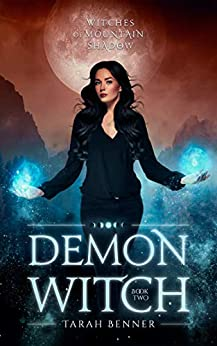 Demon Witch (Witches of Mountain Shadow Book 2) by [Tarah Benner]