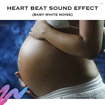 Heart Beat Sound Effect (Baby White Noise)