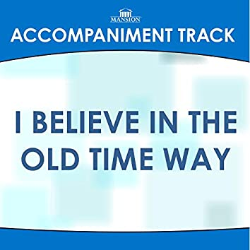 I Believe in the Old Time Way (Traditional) [Accompaniment Track]