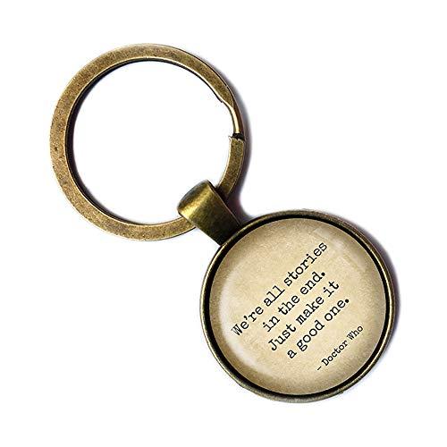 Dr Doctor Who We're all Stories in the End Just make it a Good One Geschichten Keychain Bronze Schlüsselanhänger