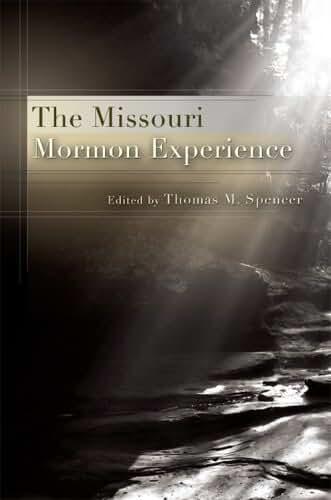 The Missouri Mormon Experience (English Edition)