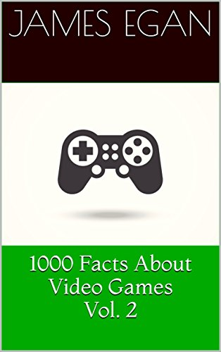 1000 Facts About Video Games Vol. 2 (English Edition)