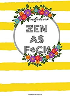 Zen as F*CK: The Best Journal for Practicing the Mindful Art of Not Giving a Sh*t/Leaving Your Bullsh*t Behind and Creating a Happy Life/Practicing ... she believe she could she did/Funny gift