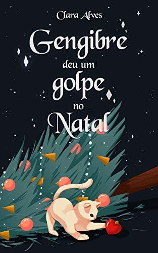Gengibre deu um golpe no Natal: conto