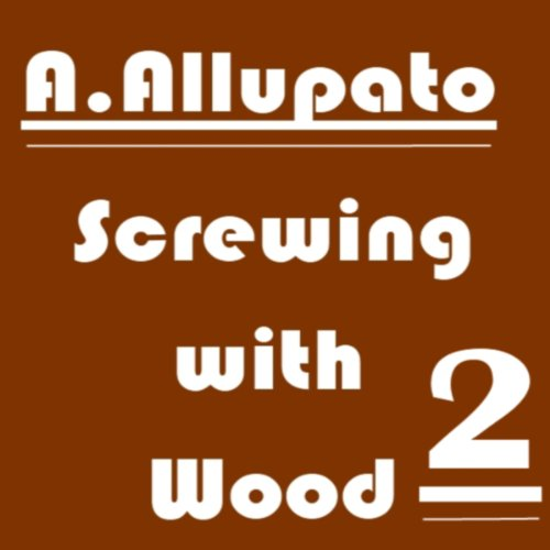 Couverture de Screwing with Wood 2