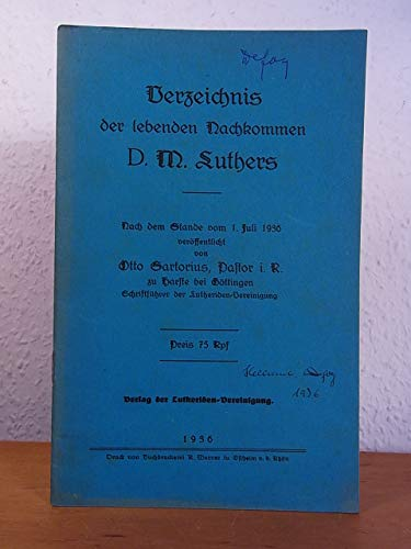 Verzeichnis der lebenden Nachkommen D. M. Luthers. Nach dem Stande vom 1. Juli 1936