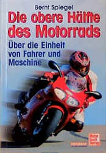 Die obere Hälfte des Motorrads: Über die Einheit von Mensch und Maschine