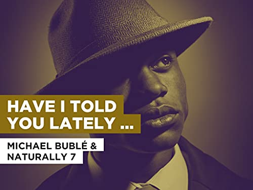 Have I Told You Lately That I Love You im Stil von Michael Bublé & Naturally 7