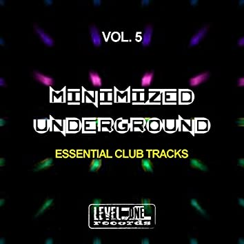Minimized Underground, Vol. 5 (Essential Club Tracks)
