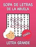 Sopa de Letras de la Abuela: Sopa de Letras para Mayores - Sopa de Letras para Adultos - Sopa de Letras Español - Letra Grande, Aprox. A4