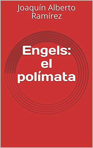 Engels: el polímata (Fortalecimiento Institucional nº 3) (Spanish Edition)