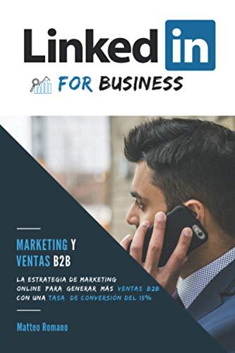 LinkedIn for Business: marketing y ventas B2B. La estrategia de