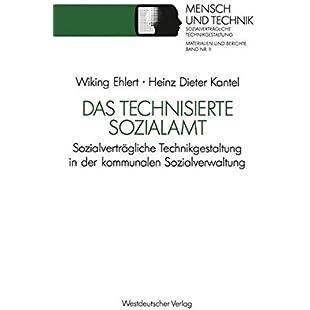 Das Technisierte Sozialamt Sozialverträgliche Technikgestaltung in der Kommunalen Sozialverwaltung (Sozialverträgliche Technikgestaltung, Materialien und Berichte) (German Edition)
