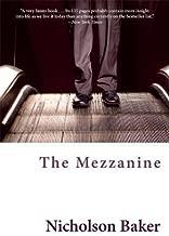 The Mezzanine by Nicholson Baker (2010-07-13)