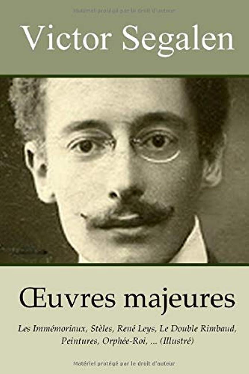 グレートオーク懐アーティキュレーションVICTOR SEGALEN - Oeuvres majeures: Les Immémoriaux, Stèles, René Leys, Le Double Rimbaud, Peintures, Orphée-Roi, ... (Illustré)