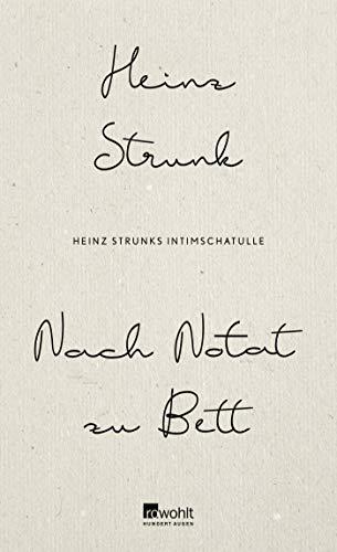 Nach Notat zu Bett: Heinz Strunks Intimschatulle