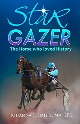 Star Gazer: The Horse Who Loved History