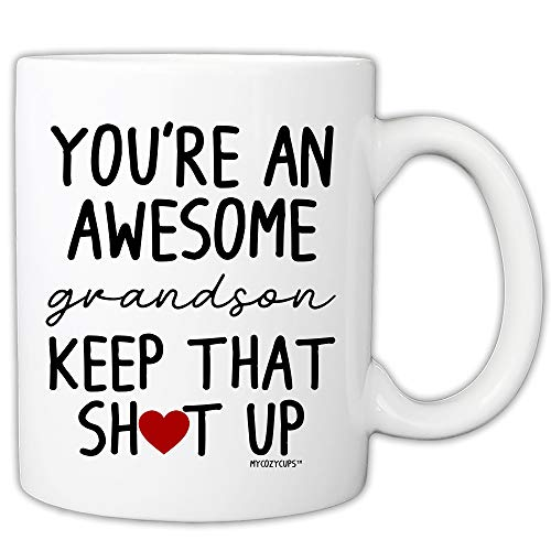MyCozyCups Taza divertida para nieto – You An Awesome Grandson Keep That Up 11 oz taza de café