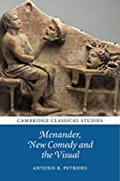 Menander, New Comedy and the Visual (Cambridge Classical Studies)