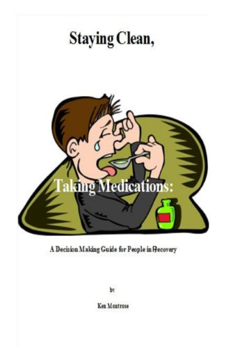 Book: Staying Clean, Taking Medications by Ken Montrose