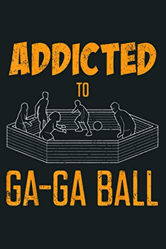 Addicted To Gaga Ball: Notebook Planner - 6x9 inch Daily Planner Journal, To Do List Notebook, Daily Organizer, 114 Pages