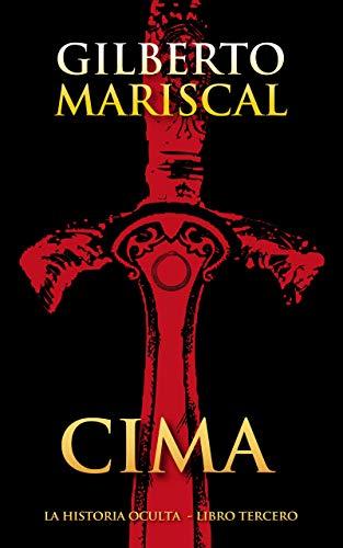 Cima : (The Hidden History book three) (Spanish Edition) (La historia oculta nº 3)