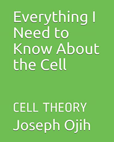 Everything I Need to Know About the Cell: CELL THEORY