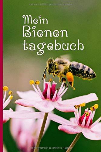 Mein Bienentagebuch: Notizen für Imker und Bienenfreunde