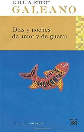Días y noches de amor y de guerra [Lingua spagnola]