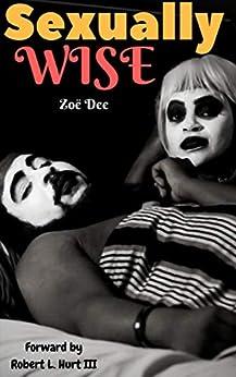 Sexually Wise by [Zoë Dee, Robert  Hurt III]