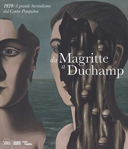 Da Magritte a Duchamp. 1929: il grande Surrealismo dal Centre Pompidou. Ediz. a colori
