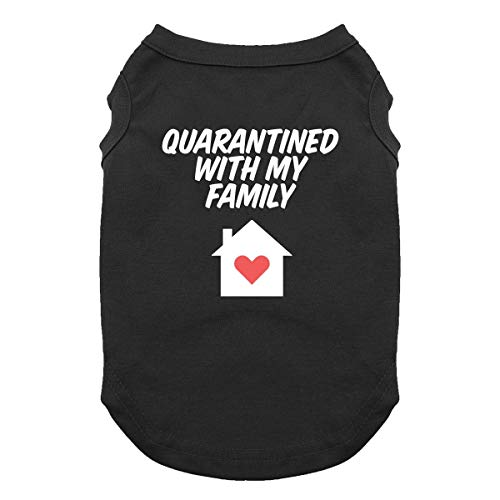BaxterBoo Quarantined with My Family Dog Shirt - Black (Small)