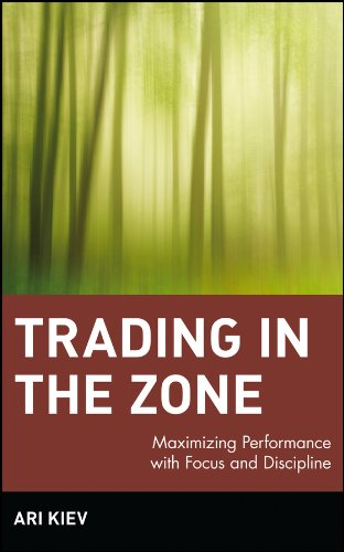 Trading in the Zone: Maximizing Performance with Focus and Discipline (Wiley Trading Book 373) (English Edition)