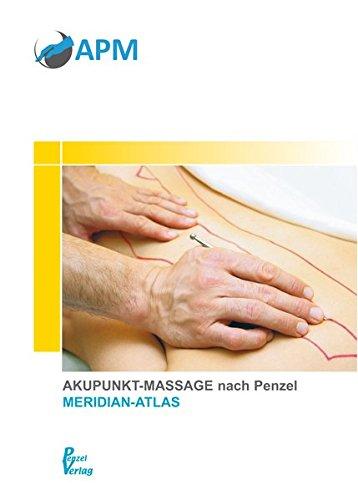 Akupunkt-Massage nach Penzel: Meridian-Atlas