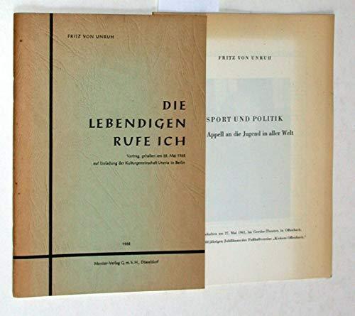Die Lebendigen rufe ich. Vortrag gehalten am 22. Mai 1962 auf Einladung der Kulturgemeinschaft Urania in Berlin.