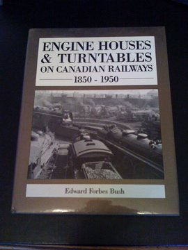 Price comparison product image Engine Houses and Turntables on Canadian Railways 1850-1950