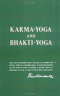 Karma-Yoga and Bhakti-Yoga: The Yoga of Dedicated Action