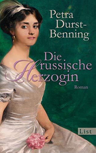 Die russische Herzogin: Historischer Roman (Die Zarentochter-Saga 3)