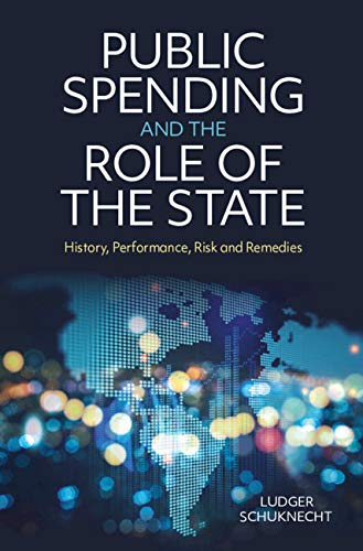 Public Spending and the Role of the State: History, Performance, Risk and Remedies (English Edition)