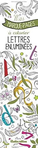 Lettres enluminées - Mes marque-pages à colorier de Marica Zottino