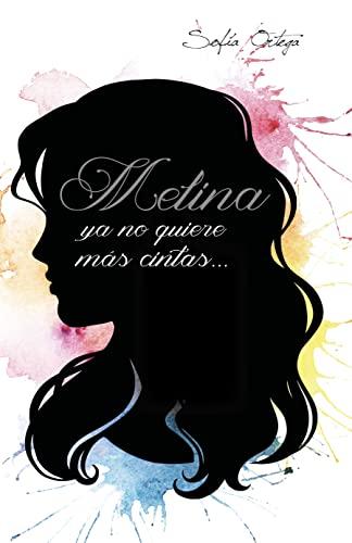 Melina ya no quiere más cintas… (Hermanas de sangre nº 3) de Sofía Ortega Medina