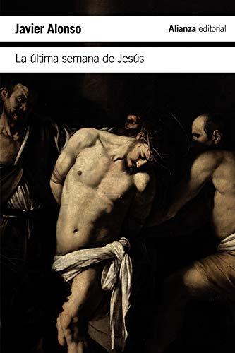 La última semana de Jesús (El libro de bolsillo - Historia)
