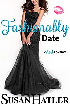 Fashionably Date (Do-Over Date Series: Second Chance Clean Romances Book 5) by [Susan Hatler]