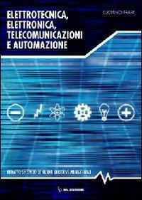 Elettrotecnica, elettronica e automazione. Per gli Ist. tecnici. Con espansione online: Volume Unico