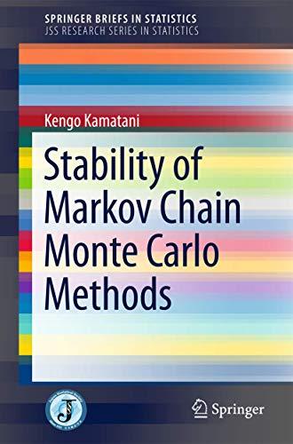Stability of Markov Chain Monte Carlo Methods (SpringerBriefs in Statistics)の詳細を見る