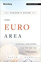 The Trader's Guide to the Euro Area: Economic Indicators, the ECB and the Euro Crisis (Bloomberg Financial)