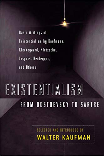 Existentialism from Dostoevsky to Sartre, Revised and Expanded Edition