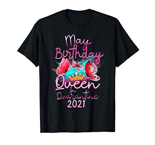 May Birthday Queen In Quarantine 2021 T-Shirt